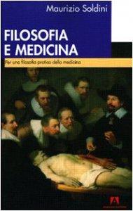 Copertina di 'Filosofia e medicina. Per una filosofia pratica della medicina'