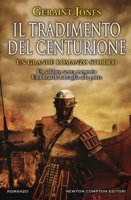 Il tradimento del centurione - Jones Geraint