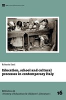 Education, school and cultural processes in contemporary Italy - Sani Roberto