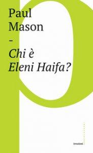 Copertina di 'Chi è Eleni Haifa?'