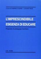 L' imprescindibile esigenza di educare - Quinzi Gabriele, Pace Luciano