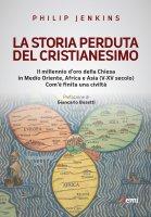La storia perduta del cristianesimo - Philip Jenkins