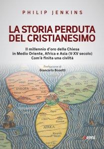 Copertina di 'La storia perduta del cristianesimo'