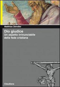 Copertina di 'Dio giudice. Un aspetto irrinunciabile della fede cristiana'