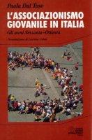L' associazionismo giovanile in Italia. Gli anni Sessanta-Ottanta - Dal Toso Paola