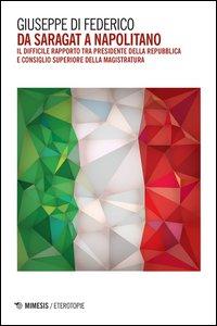 Copertina di 'Da Saragat a Napolitano. Il difficile rapporto tra Presidente della Repubblica e Consiglio superiore della magistratura'