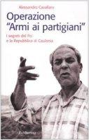 """Operazione """"Armi ai partigiani"""" - Alessandro Cavallaro"""