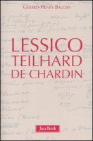 Lessico Teilhard de Chardin - Baudry Gérard-Henry