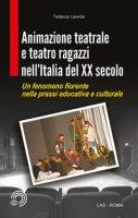 Animazione teatrale e teatro ragazzi nell'Italia del XX secolo. Un fenomeno fiorente nella prassi educativa e culturale - Lewicki Tadeusz