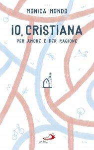 Copertina di 'Io, cristiana per amore e per ragione'