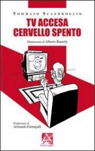Copertina di 'Tv accesa cervello spento'