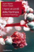 I nuovi orizzonti della filantropia - Angelo Miglietta, Giovanni Quaglia