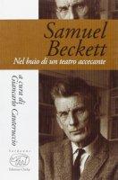 Samuel Beckett. Nel buio di un teatro accecante