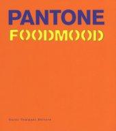 Pantone foodmood. Ediz. inglese - Malerba Francesca