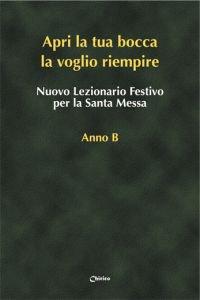 Copertina di 'Nuovo Lezionario Festivo la Santa Messa. Anno B'