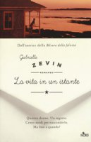 La vita in un istante - Zevin Gabrielle