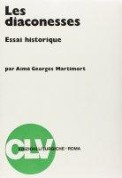 Les diaconesses. Essai historique - Martimort A. Georges
