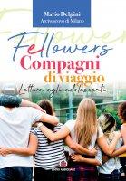 Fellowers. Compagni di viaggio. Lettera agli adolescenti.