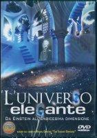 L'universo elegante - Da Einstein all'Undicesima Dimensione