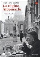 La regina Albemarle o l'ultimo turista - Sartre Jean-Paul
