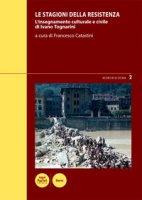 Le stagioni della Resistenza. L'insegnamento culturale e civile di Ivano Tognarini