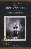 Hollow City. Il secondo libro di Miss Peregrine. La casa dei ragazzi speciali - Riggs Ransom