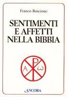 Sentimenti e affetti nella Bibbia - Boscione Franco