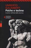 Opere. Volume 12 - Psiche e techne - Umberto Galimberti
