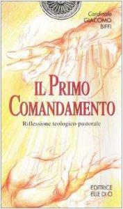 Copertina di 'Il primo comandamento. Riflessione teologico-pastorale'