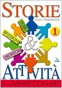 """Copertina di 'Storie & attività con il catechismo """"Venite con me"""". Vol. 1: Storie riflessioni laboratori'"""