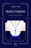 Pranoterapia. L'intelligenza dell'energia - Mari Sergio