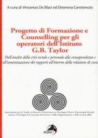 Progetto di formazione e counselling per gli operatori dell'Istituto G.B. Taylor. Dall'analisi della crisi sociale e personale alla consapevolezza e all'umanizzazione dei rapporti all'interno della relazione di cura