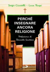 Copertina di 'Perché insegnare ancora religione'