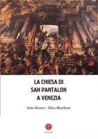 La chiesa di San Pantalon a Venezia - Ester Brunet, Silvia Marchiori