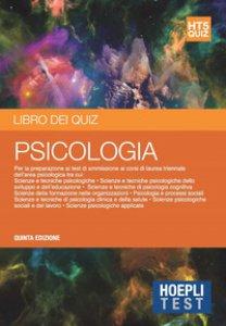 Copertina di 'Hoepli Test. Libro dei quiz. Psicologia. Per la preparazione ai corsi di laurea dell'area psicologica'
