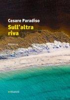 Sull'altra riva - Paradiso Cesare