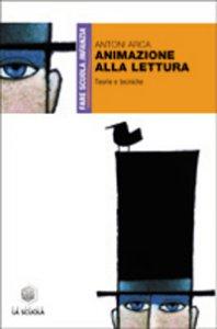 Copertina di 'Animazione alla lettura. Teoria e tecniche'