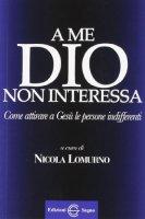 A me Dio non interessa - Nicola Lomurno