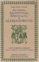 Alchimia, architettura, spiritualità in Alessandro VII - Partini Anna M.