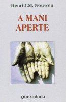 A mani aperte - Nouwen Henri J.
