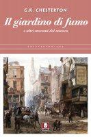 Il giardino di fumo - Gilbert Keith Chesterton