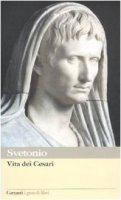 Vita dei Cesari - Svetonio C. Tranquillo
