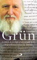 I dieci comandamenti - Anselm Grün