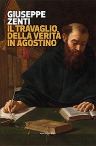 Copertina di 'Il travaglio della Verit� in Agostino'