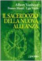 Il sacerdozio della nuova alleanza - Vanhoye Albert, Manzi Franco, Vanni Ugo