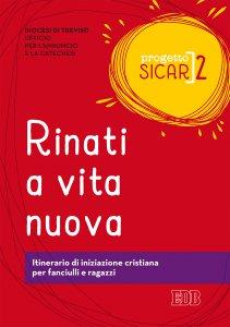 Copertina di 'Progetto Sicar. 2. Rinati a vita nuova'