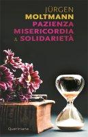 Pazienza misericordia & solidarietà - Jürgen Moltmann