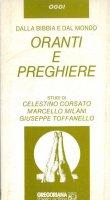 Oranti e preghiere. Dalla Bibbia e dal mondo - Corsato Celestino, Milani Marcello, Toffanello Giuseppe