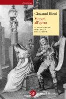 Mozart all'opera - Giovanni Bietti
