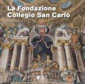 La fondazione San Carlo a Modena - Altini Carlo